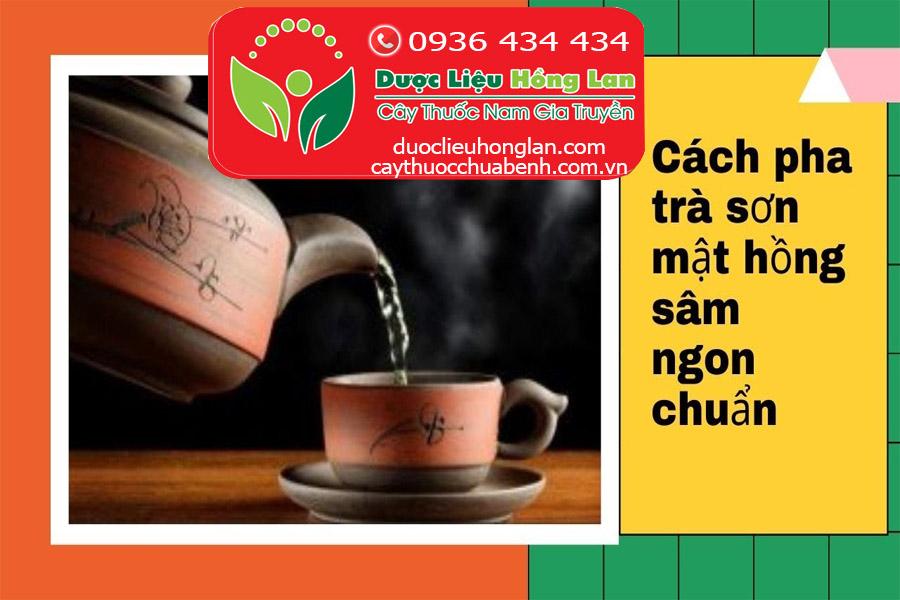 CACH PHA TRA SON MAT HONG SAM NGON VA CHUAN